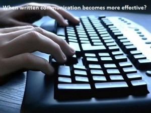 When written communication becomes more effective