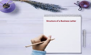 Structure of a Business Letter | Different Parts of a Good Business Letter