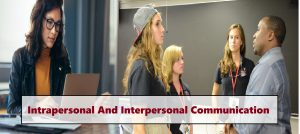 Intrapersonal And Interpersonal Communication
